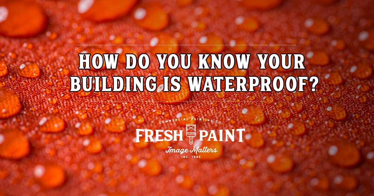 How do you Know Your Building is Waterproof?