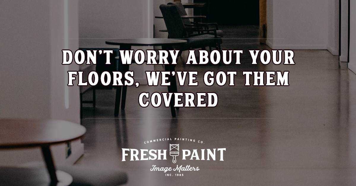 Don't Worry About Your Floors, We've Got Them Covered