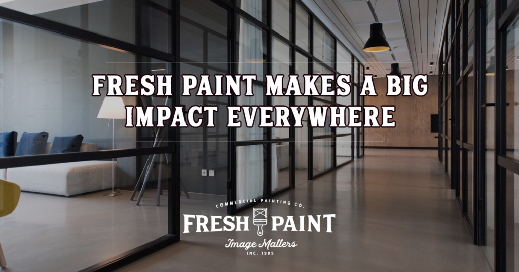 Fresh Paint Makes a Big Impact Everywhere